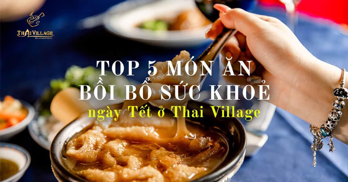 top-5-mon-an-bo-duong-suc-khoe-o-thai-village-viet